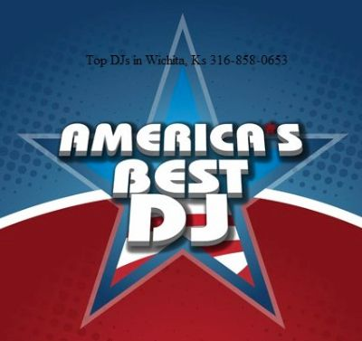 America's Best DJ : Wichita Ks Top DJ 316-858-0653